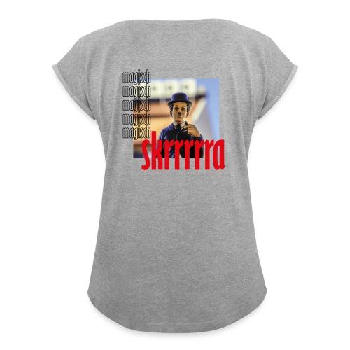 magisch12 - Frauen T-Shirt mit gerollten Ärmeln