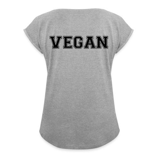 Vegan sports - Naisten T-paita, jossa rullatut hihat
