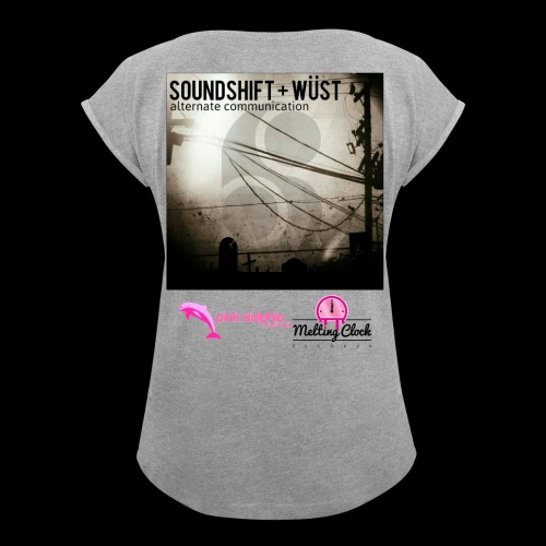 SOUNDSHIFT and WÜST - Women's T-Shirt with rolled up sleeves