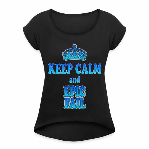 Keep Calm and... epic fail - Maglietta da donna con risvolti
