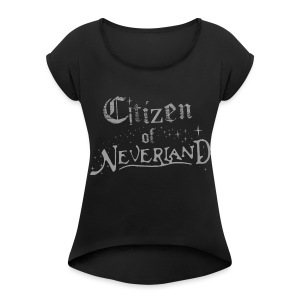 Citizen of Neverland - Women's T-shirt with rolled up sleeves