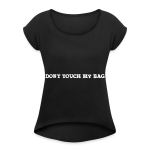 Don't touch my bag tygpåse - T-shirt med upprullade ärmar dam