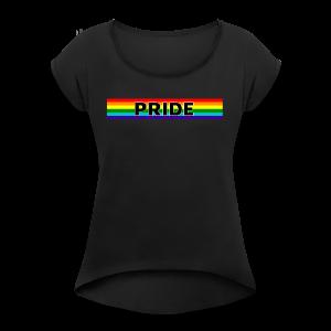 Gay pride rainbow vlag met de tekst Pride - Vrouwen T-shirt met opgerolde mouwen