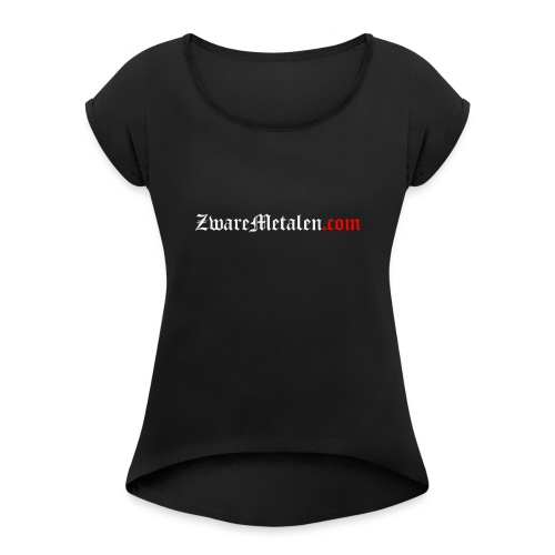 ZwareMetalen.com uitgeschreven - Vrouwen T-shirt met opgerolde mouwen