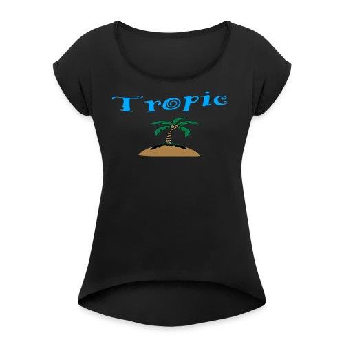 Tropic Shirt - Frauen T-Shirt mit gerollten Ärmeln