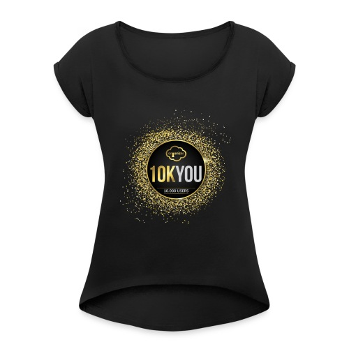 10k You! 10000 times thank you to ORGanusers! - Women's T-Shirt with rolled up sleeves