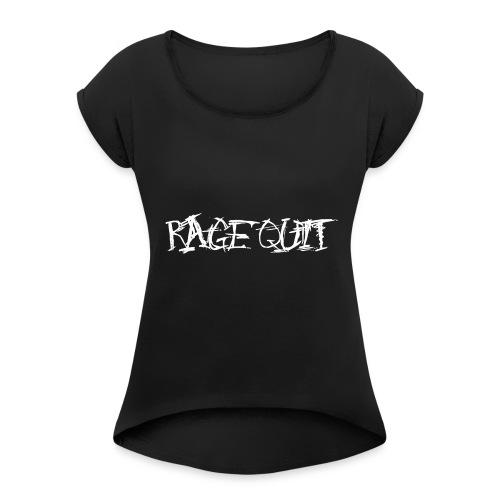 Rage Quit White Edition - Frauen T-Shirt mit gerollten Ärmeln