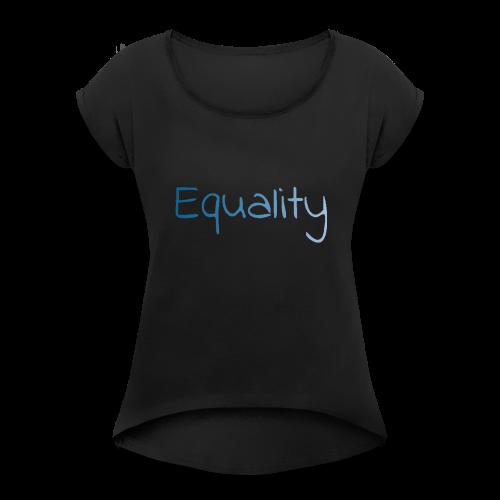 equality - T-shirt med upprullade ärmar dam