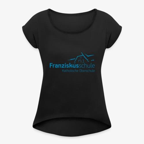 Franziskus Merch Vol 1 - Frauen T-Shirt mit gerollten Ärmeln