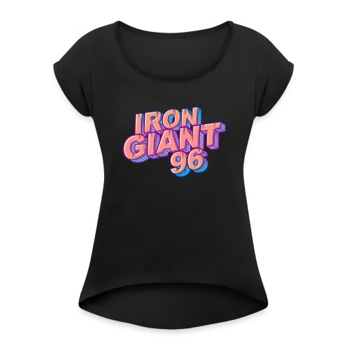 IRONGIANT96 word blank - Women's T-Shirt with rolled up sleeves