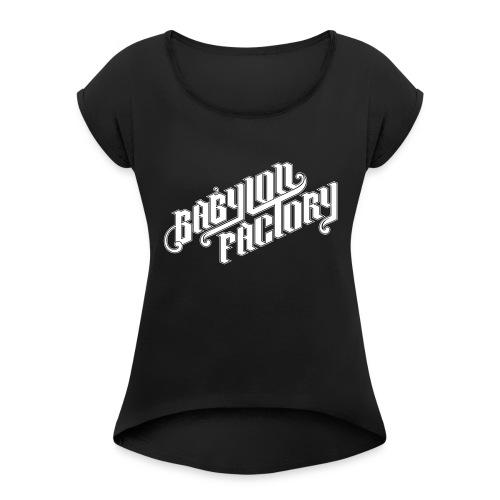 BABYLONFACTORY - Frauen T-Shirt mit gerollten Ärmeln