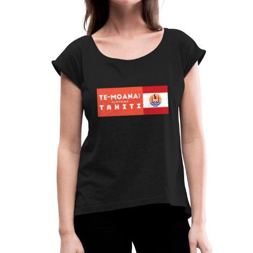 Te Moana Tahiti. Spirit of Sea, Land, Sky - Frauen T-Shirt mit gerollten Ärmeln
