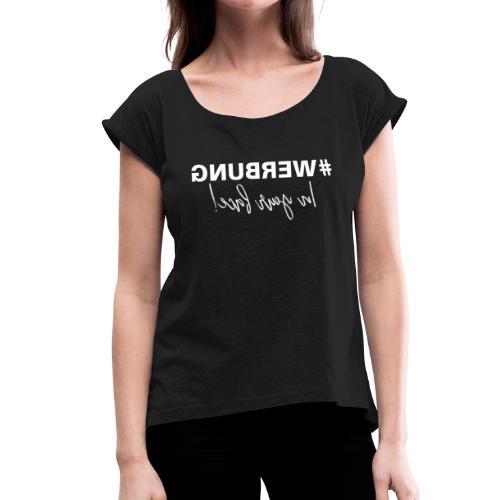 WERBUNG - Logo white - Frauen T-Shirt mit gerollten Ärmeln