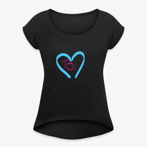 Mon cœur c'est Toi - T-shirt à manches retroussées Femme