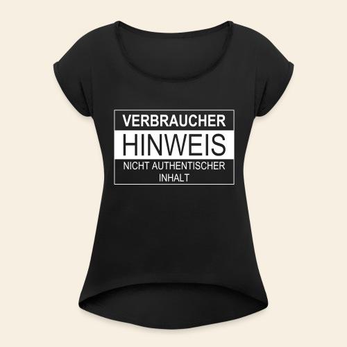 Verbraucherhinweis nicht authentischer Inhalt - Frauen T-Shirt mit gerollten Ärmeln