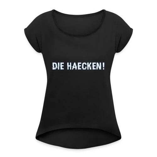 Lupo - DIE HÄCKEN! - Women's T-Shirt with rolled up sleeves