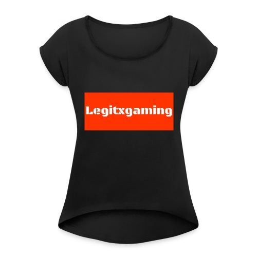 Legitxgaming - Women's T-Shirt with rolled up sleeves