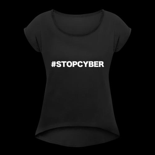 #stopcyber - Frauen T-Shirt mit gerollten Ärmeln