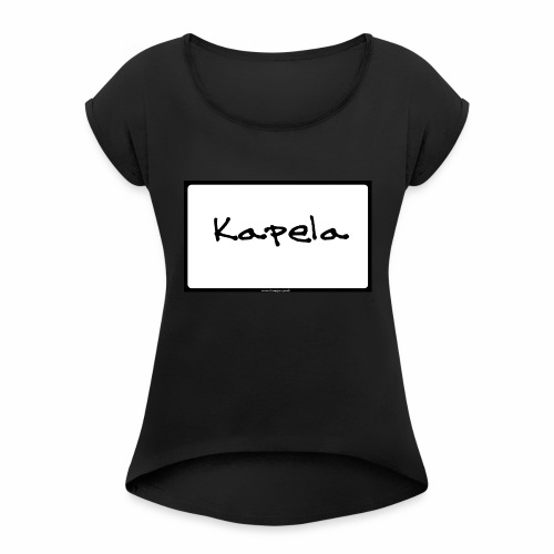 Old Kapela Design - Women's T-Shirt with rolled up sleeves