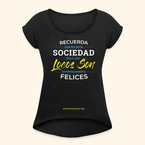 Extremadamente Felices - Camiseta con manga enrollada mujer