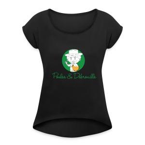 poules et débrouilles - T-shirt à manches retroussées Femme
