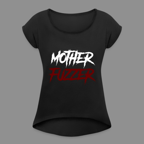 Motherfuzzer - Frauen T-Shirt mit gerollten Ärmeln