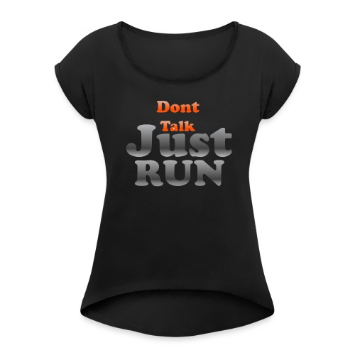 Just Run Limited Shirt, Motivation Laufen, Joggen - Frauen T-Shirt mit gerollten Ärmeln
