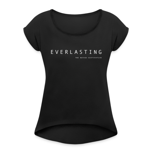 Everlasting TNC - Women's T-Shirt with rolled up sleeves