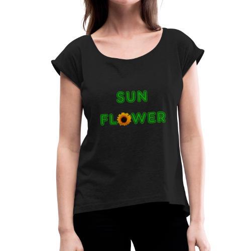 Sunflower Design - Frauen T-Shirt mit gerollten Ärmeln