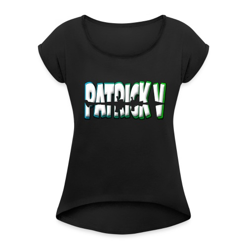 Patrick V Name - Women's T-shirt with rolled up sleeves