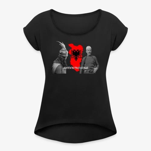Autochthonous das Shirt muss jeder Albaner haben - Frauen T-Shirt mit gerollten Ärmeln
