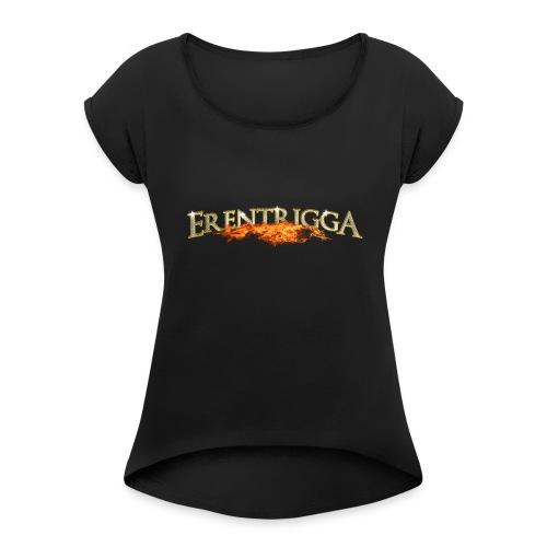 erentrigga - Vrouwen T-shirt met opgerolde mouwen
