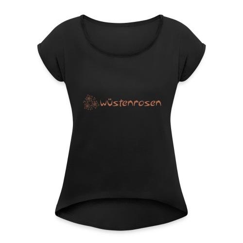 Rosen mit Schriftzug - Frauen T-Shirt mit gerollten Ärmeln