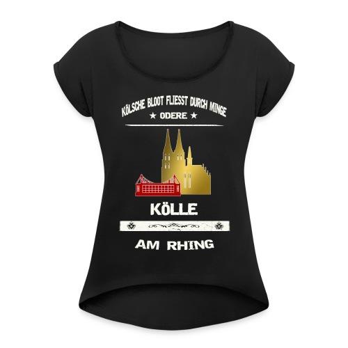 Koelsche Bloot - Köln am Rhein - Frauen T-Shirt mit gerollten Ärmeln