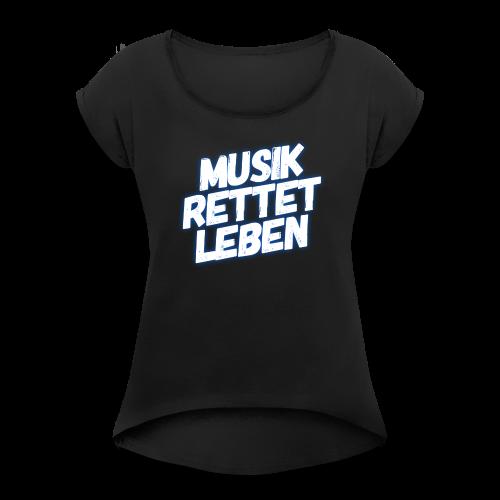 MUSIK RETTET LEBEN LOGO BLAU - Frauen T-Shirt mit gerollten Ärmeln