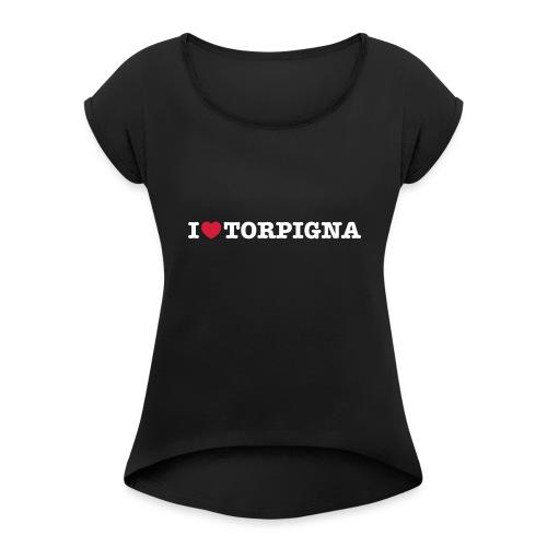 I Love TorPigna - Maglietta da donna con risvolti