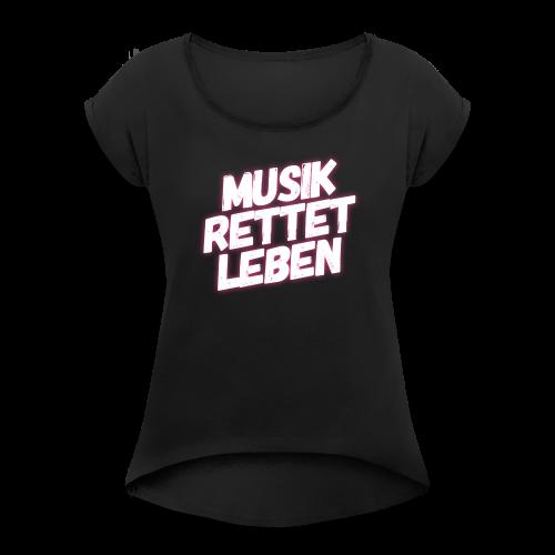 MUSIK RETTET LEBEN LOGO PINK - Frauen T-Shirt mit gerollten Ärmeln