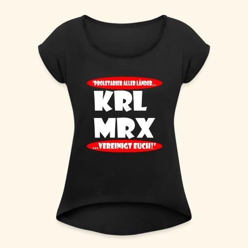 Karl Marx - Frauen T-Shirt mit gerollten Ärmeln