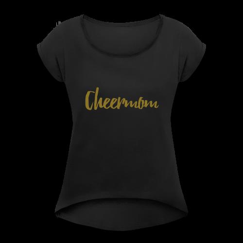 Cheermom Handlettering - Frauen T-Shirt mit gerollten Ärmeln