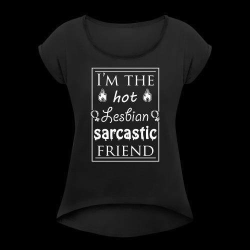 Hot lesbian sarcastic friend - Maglietta da donna con risvolti