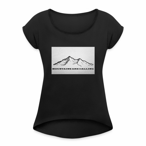 Mountains are calling - Frauen T-Shirt mit gerollten Ärmeln