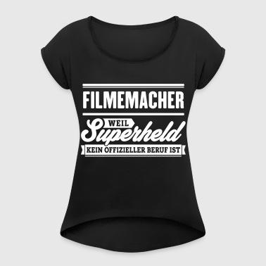 Superheld Filmemacher - Frauen T-Shirt mit gerollten Ärmeln