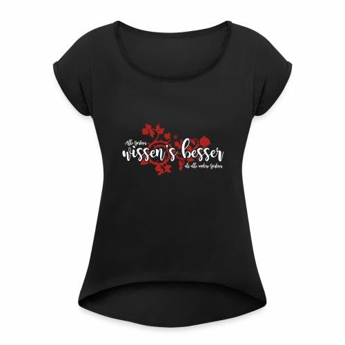 Gaertner wissen besser (Kontrast Dunkel) - Frauen T-Shirt mit gerollten Ärmeln