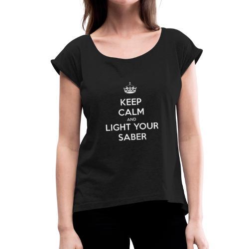 Keep calm and light your saber - Maglietta da donna con risvolti