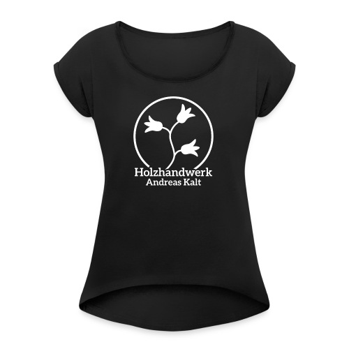 White Holzhandwerk logo - Women's T-shirt with rolled up sleeves