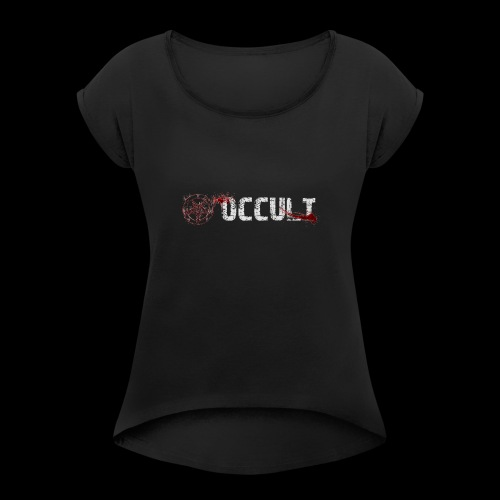 Occult Ghost Hunts - Women's T-Shirt with rolled up sleeves