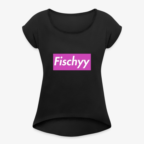 Fischyygirl - Frauen T-Shirt mit gerollten Ärmeln