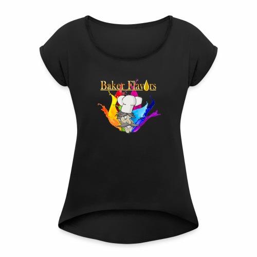 Baker Flavors - Frauen T-Shirt mit gerollten Ärmeln