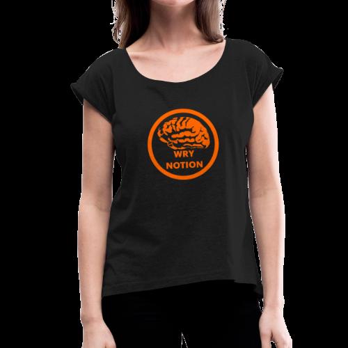 WRYNOTION Brain Logo - Frauen T-Shirt mit gerollten Ärmeln