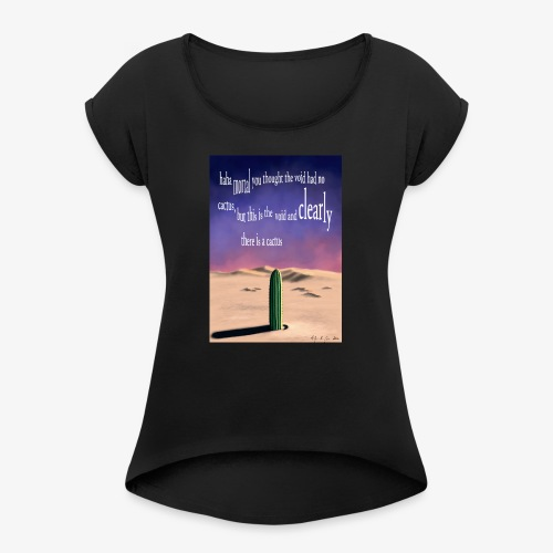 Surreal cactus - Women's T-shirt with rolled up sleeves